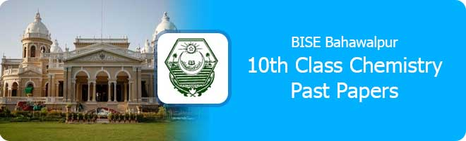 10th Class chemistry Past Papers Bahawalpur Board