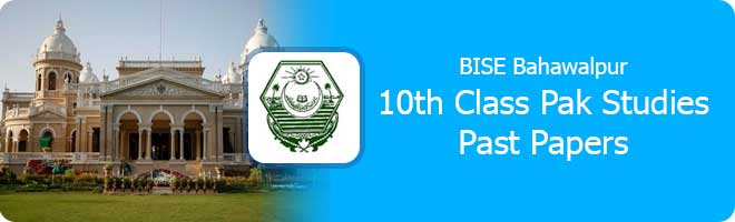 10th Class Pak Study Past Papers Bahawalpur Board