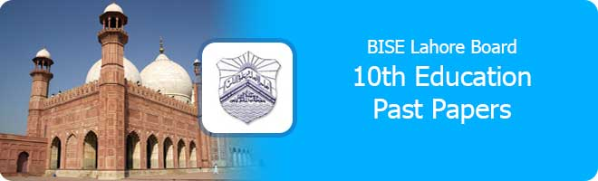 10th Class Education Past Papers Lahore Board