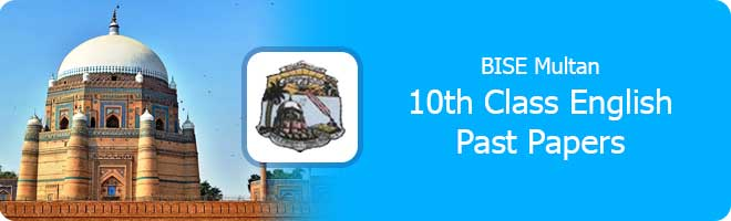 10th Class English Past Papers Multan Baord
