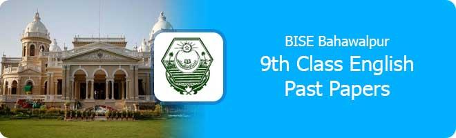 9th class English past papers Bahawalpur board