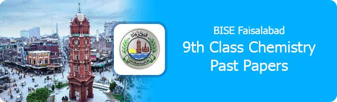 9th class Chemistry past papers Faisalabad Board