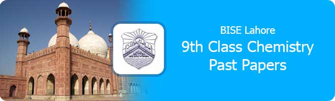 9th class Chemistry past papers Lahore board