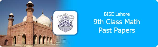 9th class Mathematics past papers Lahore board