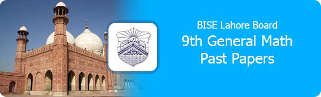 9th class General Math past papers Lahore board