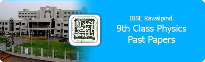 9th class Physics past papers Rawalpindi board